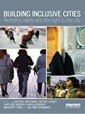 img - for Building Inclusive Cities: Women's Safety and the Right to the City book / textbook / text book