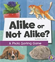 Alike or Not Alike?: A Photo Sorting Game (A+ Books)