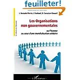Les organisations non gouvernementales : Ou L'Homme au coeur d'une mondialisation solidaire