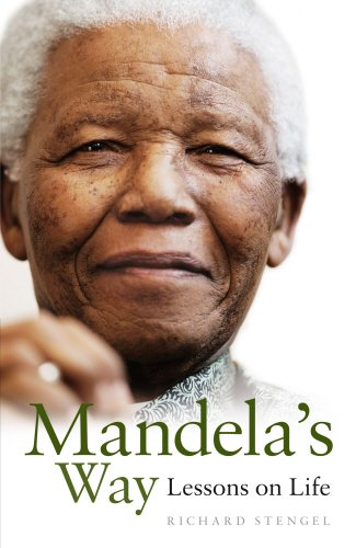 Mandela's Way: Lessons on Life: Lessons in Life