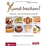 """Xund backen!: S��e Ideen - gesunde Rezepte f�r das ganze Jahr. Auch f�r Diabetiker geeignetvon """"Angelika Kirchmaier"""""""