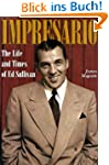 Impresario: The Life and Times of Ed...