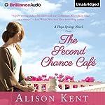 The Second Chance Café: A Hope Springs Novel, Book 1 | Alison Kent