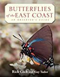 Butterflies of the East Coast: An Observer's Guide