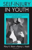 Image of Self-Injury in Youth: The Essential Guide to Assessment and Intervention