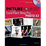 Picture Yourself Learning Corel Paint Shop Pro X2by Diane Koers
