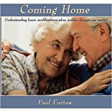 img - for Coming Home: understanding home modifications when sudden changes are needed. book / textbook / text book