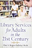 Elsie Okobi Library Services for Adults in the 21st Century