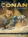 img - for The Coming of Conan the Cimmerian: The Original Adventures of the Greatest Sword and Sorcery Hero of All Time! (Conan of Cimmeria) book / textbook / text book