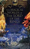 img - for The Magical Worlds of Lord of the Rings: The Amazing Myths, Legends and Facts Behind the Masterpiece book / textbook / text book