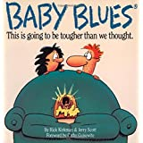 Baby Blues: This is Going to be Tougher Than We Thought ~ Rick Kirkman