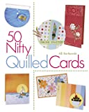 50 Nifty Quilled Cards