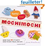 Teeny-Tiny Mochimochi: More Than 40 I...