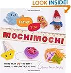 Teeny-Tiny Mochimochi: More Than 40 I...