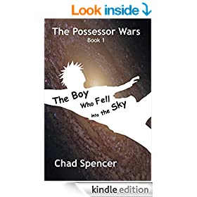 The Boy Who Fell into the Sky (The Possessor Wars, Book 1)