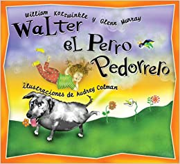 Walter el Perro Pedorrero: Walter the Farting Dog, Spanish-Language