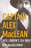 img - for Captain Alex MacLean: Jack London's Sea Wolf book / textbook / text book