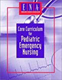 img - for Core Curriculum for Pediatric Emergency Nursing by ENA (2003) Paperback book / textbook / text book
