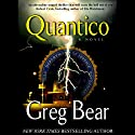 Quantico (       UNABRIDGED) by Greg Bear Narrated by Jeff Woodman
