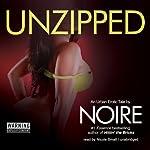 Unzipped: An Urban Erotic Tale |  Noire