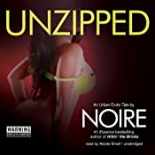 Unzipped: An Urban Erotic Tale | [Noire]