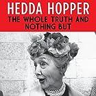 The Whole Truth and Nothing But Hörbuch von Hedda Hopper Gesprochen von: Hillary Huber