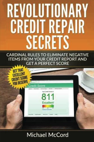 Revolutionary Credit Repair Secrets: Cardinal Rules to Eliminate Negative Items from Your Credit Report and Get a Perfect Score (Credit Repair ... Letters, Credit Repair Software) (Volume 1) (Credit Software compare prices)