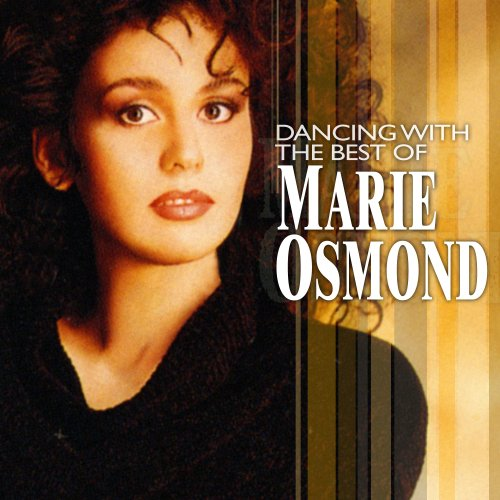 Marie Osmond - Dancing with the Best of Marie Osmond - Zortam Music