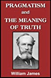 Image of Pragmatism and The Meaning of Truth (with linked TOC)