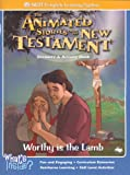 Worthy Is the Lamb (The Animated Stories From The New Testament Resource & Activity Book)