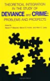 img - for Theoretical Integration in the Study of Deviance and Crime: Problems and Prospects (Suny Series in Critical Issues in Criminal Justice) book / textbook / text book