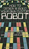 img - for How to Design and Build Your Own Custom Robot book / textbook / text book