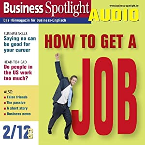 Business Spotlight Audio - How to get a job. 2/2012 Hörbuch