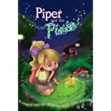 Piper and the Pixie: A magical fairy tale about friendship, faith, and trust...
