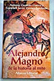 img - for Alejandro Magno: De La Historia Al Mito (Libros Singulares) (Spanish Edition) book / textbook / text book