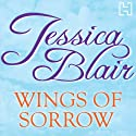Wings of Sorrow (       UNABRIDGED) by Jessica Blair Narrated by Anne Dover