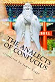 Image of The Analects of Confucius: with a translation, critical and exegetical notes, prolegomena, and copious indexes