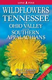 img - for Wildflowers of Tennessee, the Ohio Valley and the Southern Appalachians: 2nd Edition book / textbook / text book