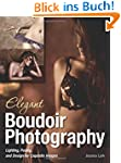 Elegant Boudoir Photography: Lighting...