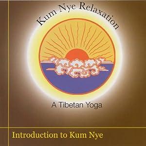 Kum Nye Relaxation: Introduction to Kum Nye Yoga Speech