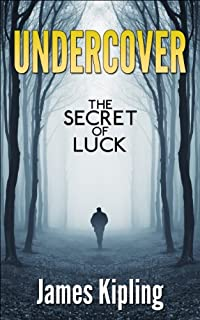 Undercover: Secret Of Luck by James Kipling ebook deal
