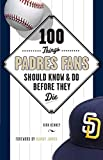 img - for 100 Things Padres Fans Should Know & Do Before They Die (100 Things...Fans Should Know) book / textbook / text book