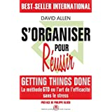 S'organiser pour r�ussir : Getting Things Donepar David Allen