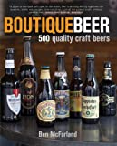 Boutique Beer: 500 Quality Craft Beers
