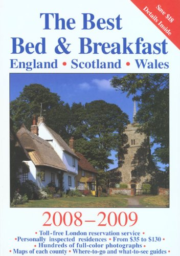 The Best Bed & Breakfast in England, Scotland & Wales (Best Bed & Breakfast: England, Scotland, Wales)