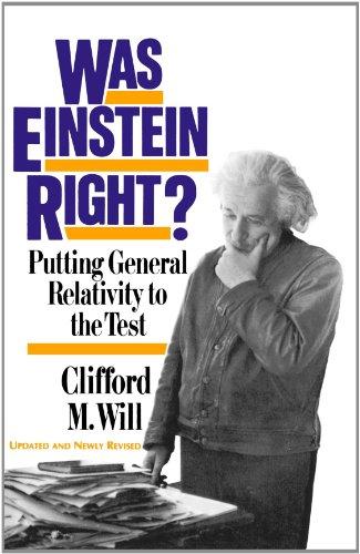Was Einstein Right? 2nd Edition: Putting General Relativity To The Test