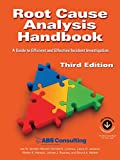 img - for Root Cause Analysis Handbook: A Guide to Efficient and Effective Incident Investigation (Third Edition) book / textbook / text book