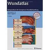 """Wundatlas: Kompendium der komplexen Wundbehandlungvon """"Hans Lippert"""""""