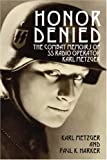 img - for Honor Denied: The Combat Memoirs of SS Radio Operator Karl Metzger book / textbook / text book
