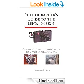 Photographer's Guide to the Leica D-Lux 4: Getting the Most from Leica's Compact Digital Camera